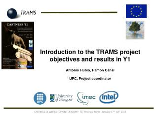 Introduction to the TRAMS project objectives and results in Y1  Antonio Rubio, Ramon Canal