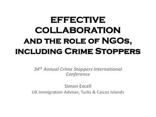 EFFECTIVE  COLLABORATION and the  r ole  of NGOs, including Crime Stoppers