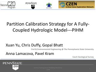 Partition Calibration Strategy for A Fully- C oupled Hydrologic Model---PIHM