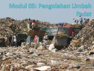 Modul  05:  Pengolahan Limbah P adat