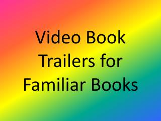 Video Book Trailers for Familiar Books