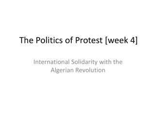 The Politics of Protest [week 4]