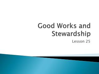 Good Works and Stewardship
