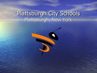 Plattsburgh City Schools Plattsburgh, New York