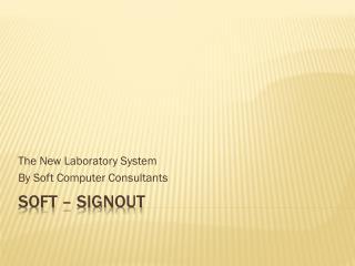 Soft �  Signout