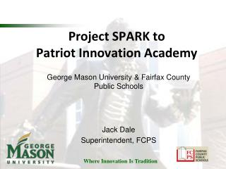 Project  SPARK to Patriot Innovation Academy