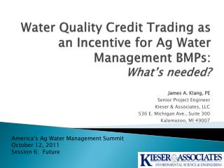 Water Quality Credit Trading as an Incentive for Ag Water Management BMPs:  What's needed?