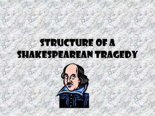 Structure of a Shakespearean Tragedy