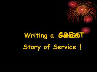 Writing a  So–So  Story of Service