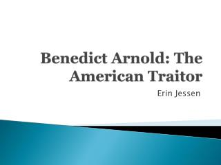 Benedict Arnold: The American Traitor
