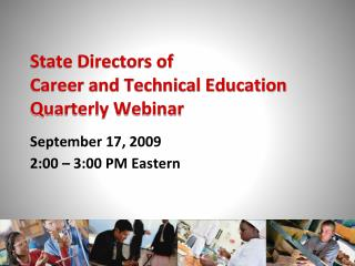 State Directors of  Career and Technical Education Quarterly Webinar