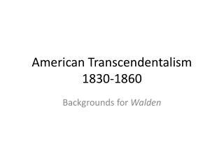 American Transcendentalism 1830-1860