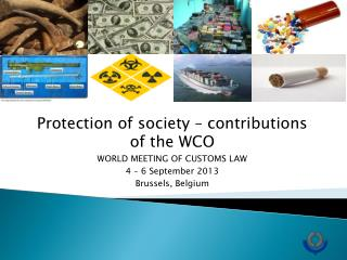 Protection of society � contributions of the WCO  WORLD MEETING OF CUSTOMS LAW