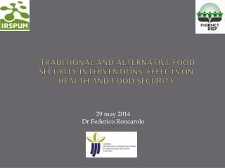 TRADITIONAL AND ALTERNATIVE FOOD SECURITY INTERVENTIONS: EFFECTS ON HEALTH AND FOOD SECURITY