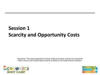Session 1 Scarcity and Opportunity Costs