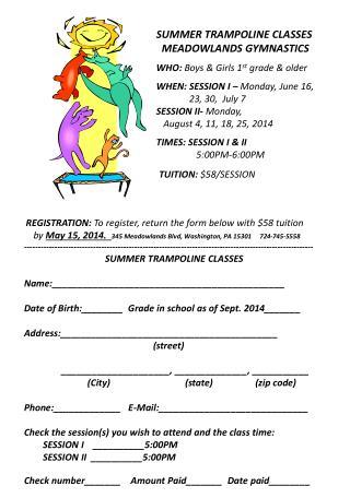 SUMMER TRAMPOLINE CLASSES  MEADOWLANDS GYMNASTICS WHO:  Boys & Girls 1 st  grade & older