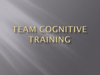 Team Cognitive Training