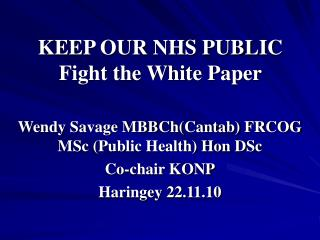 KEEP OUR NHS PUBLIC Fight the White Paper