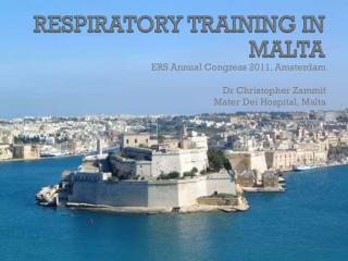 ERS Annual Congress 2011, Amsterdam Dr Christopher Zammit Mater Dei Hospital, Malta