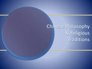 Chinese Philosophy & Religious Traditions