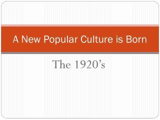 A New Popular Culture is Born