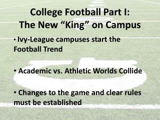 "College  Football Part I: The New ""King "" on  Campus"