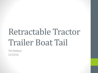 Retractable Tractor Trailer Boat Tail