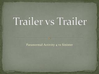 Trailer  vs  Trailer