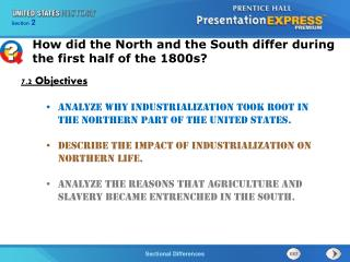 Analyze why industrialization took root in the northern part of the United States.