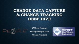 Change Data Capture & Change Tracking Deep Dive