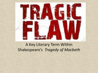 A Key Literary Term Within Shakespeare's   Tragedy of Macbeth