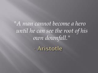 - Aristotle