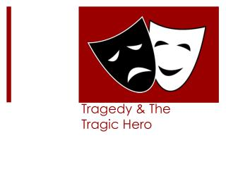 Tragedy & The Tragic Hero