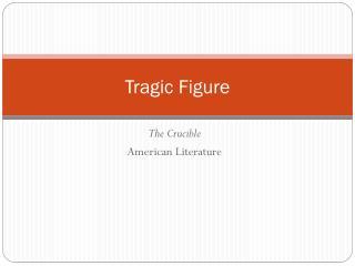 Tragic Figure