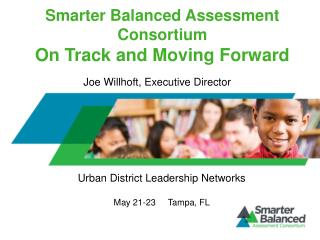 Smarter Balanced Assessment Consortium On  Track and Moving Forward