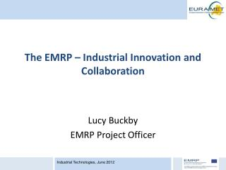 The EMRP –  Industrial  Innovation  and  Collaboration
