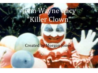 "John Wayne Gacy ""Killer Clown"""