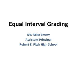 Equal Interval Grading
