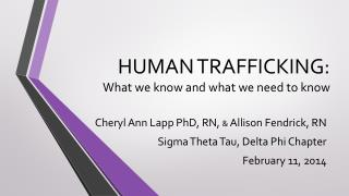 HUMAN TRAFFICKING :  What  we know and what we need to know