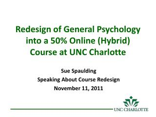 Redesign of General Psychology into a 50% Online (Hybrid) Course at UNC Charlotte