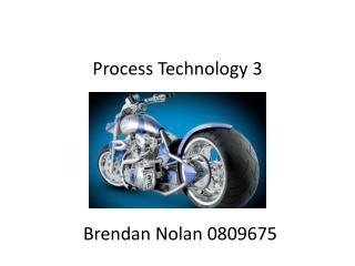 Process Technology 3