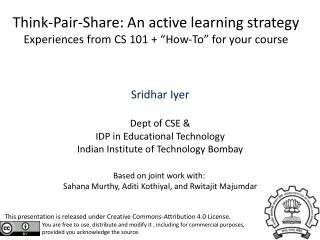 "Think-Pair-Share: An active learning strategy Experiences from CS 101 + ""How-To"" for your course"