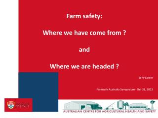 Tony Lower Farmsafe  Australia Symposium - Oct 31, 2013