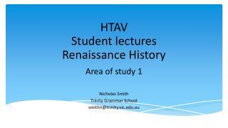 HTAV  Student lectures Renaissance History