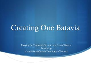 Creating One Batavia