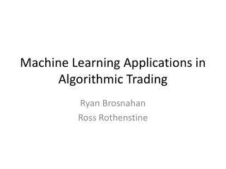 Machine Learning Applications in Algorithmic Trading