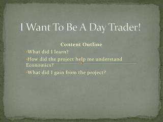 I Want To Be A Day Trader!