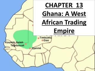 CHAPTER  13 Ghana : A West African Trading Empire