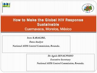 How to Make the Global HIV Response Sustainable Cuernavaca, Morelos, México