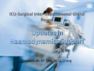 ICU-Surgical Inter-departmental Grand Round  Updates in Haemodynamics Support